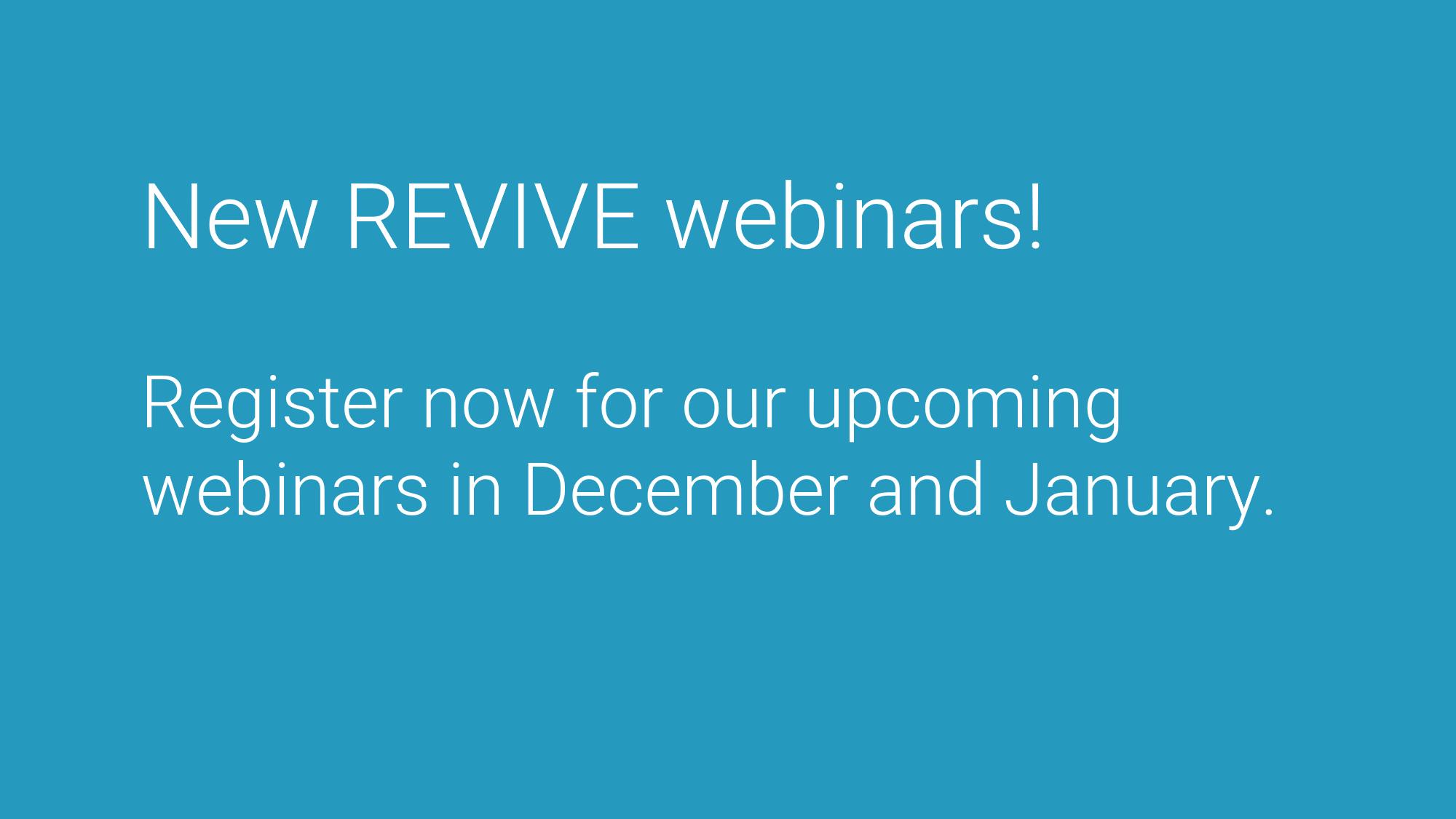 Upcoming REVIVE webinars
