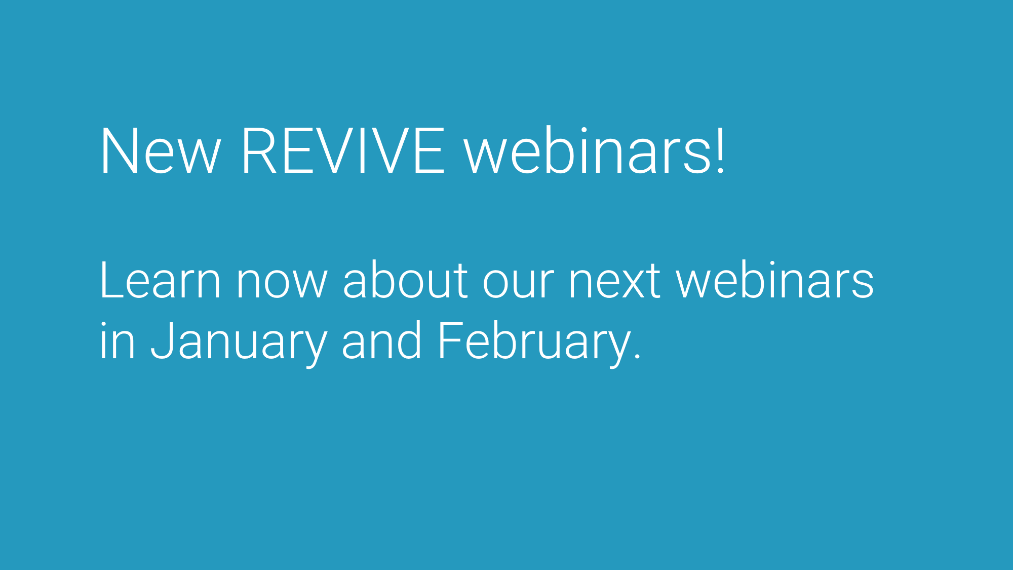 Upcoming REVIVE webinars
