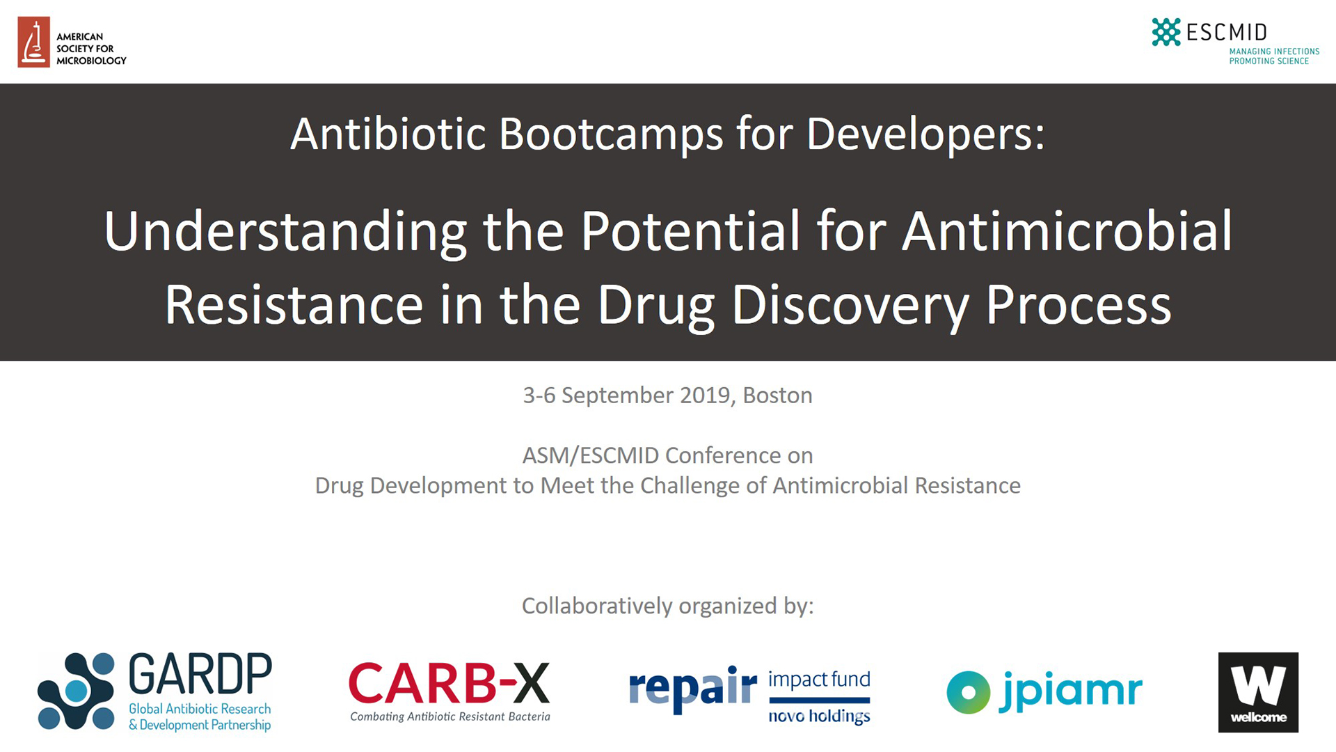 Bootcamp: Understanding the Potential for Antimicrobial Resistance in the Drug Discovery Process (ASM/ESCMID 2019)